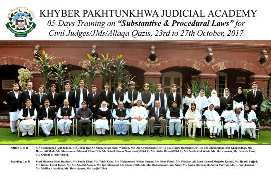 05-Day Training on Substantive & Procedural Laws for Civil Judges/ Judicial Magistrates / Illaqa Qazies, 23rd to 27th October, 2017